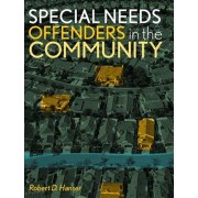 Special Needs Offenders and the Community by Robert D. Hanser