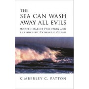 The Sea Can Wash Away All Evils by Kimberley Patton