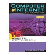 Computer si internet fara profesor Windows 7: Operatiuni de baza Vol. 15
