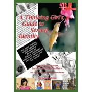 A Thinking Girl's Guide to Sexual Identity (Vol. 1, Lipstick and War Crimes Series) by Ray Songtree