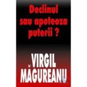 Declinul sau apoteoza puterii - Cl - Virgil Magureanu