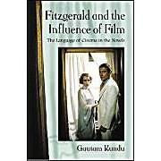Fitzgerald And The Influence Of Film: The Language Of Cinema In The Novels