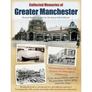 Collected Memories of Greater Manchester by The Francis Frith Collection