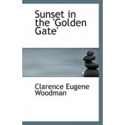 Sunset in the 'Golden Gate' by Clarence Eugene Woodman