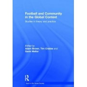 Football and Community in the Global Context by Adam Brown