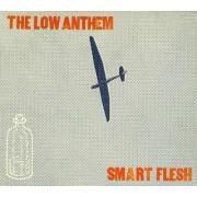Low Anthem - Smart Flesh (0602527595696) (1 CD)