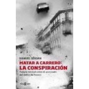 Cerdan Alenda Manuel Matar A Carrero: La Conspiracion