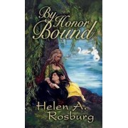 By Honor Bound by Helen Rosburg