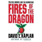 Fires of the Dragon by David E. Kaplan