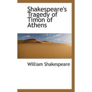 Shakespeare's Tragedy of Timon of Athens by William Shakespeare