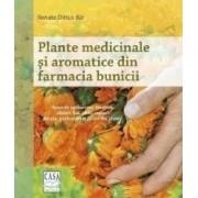 Plante medicinale si aromatice din farmacia bunicii - Renate Dittus-Bar