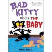 Bad Kitty Meets the Baby by Nick Bruel