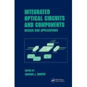 Integrated Optical Circuits and Components by Edmond J. Murphy