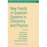 New Trends in Quantum Systems in Chemistry and Physics: Advanced Problems and Complex Systems Paris, France, 1999 v. 2 by Jean Maruani