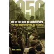 One Day That Shook the Communist World by Paul Lendvai
