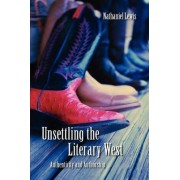 Unsettling the Literary West by Nathaniel Lewis