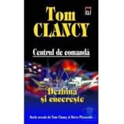 Centrul de comanda - Dezbina si cucereste - Tom Clancy