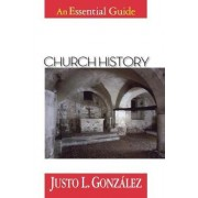 Church History by Justo L. Gonzalez