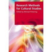 Research Methods for Cultural Studies by Michael Pickering