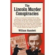 The Lincoln Murder Conspiracies by William Hanchett