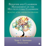 Behavior and Classroom Management in the Multicultural Classroom by Terry L. Shepherd