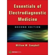 Essentials of Electrodiagnostic Medicine by William W. Campbell