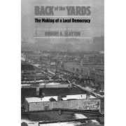 Back of the Yards by Robert A. Slayton