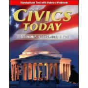 Civics Today: Citizenship, Economics, & You, Standardized Test with Rubrics Workbook by McGraw-Hill Education