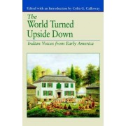 The World Turned Upside Down by Colin G. Calloway