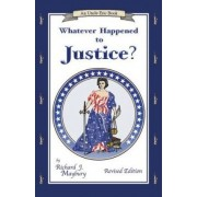 Whatever Happened to Justice? Revised Edition by Rick Maybury