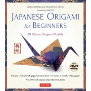 Japanese Origami for Beginners: 20 Classic Origami Models [With 96-Page Instruction Book and DVD with Step-By-Step Video Instructions and 72 Sheets of