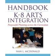Handbook for K-8 Arts Integration by Nan L. McDonald