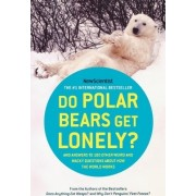 Do Polar Bears Get Lonely? by Mick O'Hare