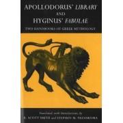 Apollodorus' Library and Hyginus' Fabulae by Apollodorus