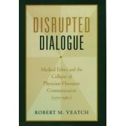 Disrupted Dialogue by Robert M. Veatch