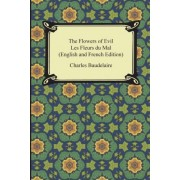 The Flowers of Evil / Les Fleurs Du Mal (English and French Edition) by Charles Baudelaire