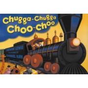 Chugga Chugga Choo-Choo Big Book by Kevin Lewis