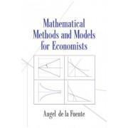 Mathematical Methods and Models for Economists by Angel de la Fuente