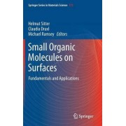 Small Organic Molecules on Surfaces by Helmut Sitter