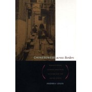 Chineseness Across Borders by Andrea Louie