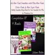 66 Raw Food Smoothies with Paleo Raw Foods, Detox Foods & Raw Super Foods by Juliana Baldec