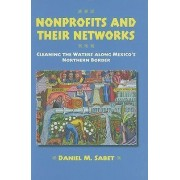 Nonprofits and Their Networks by Daniel M. Sabet