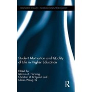 Student Motivation and Quality of Life in Higher Education by Marcus A. Henning