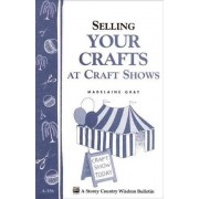 Selling Your Crafts at Craft Shows by Madelaine Gray