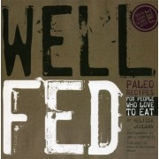 Well Fed: Paleo Recipes for People Who Love to Eat, Paperback