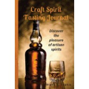 Craft Spirit Tasting Journal: Discover the Pleasure of Artisan Spirits