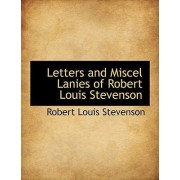 Letters and Miscel Lanies of Robert Louis Stevenson by Robert Louis Stevenson