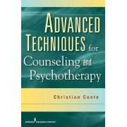 Advanced Techniques for Counseling and Psychotherapy by Christian Conte
