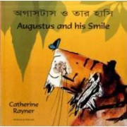 Augustus and His Smile in Bengali and English by Catherine Rayner