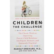Rudolf Dreikurs Children the Challenge (Plume)
